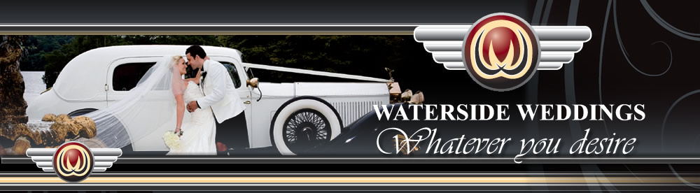 Waterside Weddings - Whatever you desire